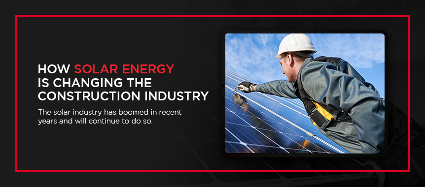 This image has an empty alt attribute; its file name is 01-How-Solar-Energy-Is-Changing-the-Construction-Industry.jpg